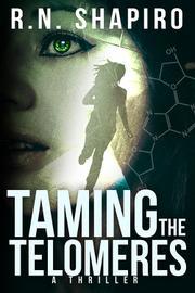 TAMING THE TELOMERES by R.N. Shapiro