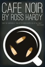 Café Noir by Ross C. Hardy