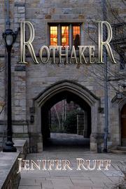 ROTHAKER by Jenifer Ruff