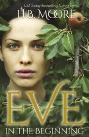 Eve: In the Beginning by H. B. Moore