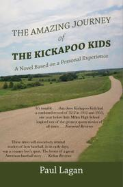 The Amazing Journey of the Kickapoo Kids by Paul Lagan