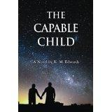 THE CAPABLE CHILD by K. M.  Edwards