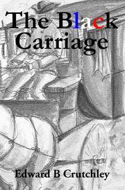 THE BLACK CARRIAGE by Edward B. Crutchley