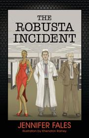THE ROBUSTA INCIDENT by Jennifer Fales