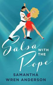 SALSA WITH THE POPE by Samantha Wren Anderson
