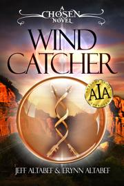Wind Catcher: A Chosen Novel by Jeff Altabef