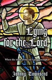LYING FOR THE LORD by Johnny Townsend