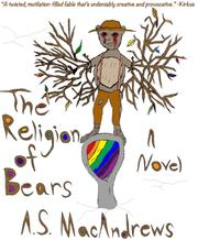 The Religion of Bears by A.S. MacAndrews
