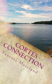 CORTES CONNECTION by Vanessa Mateland