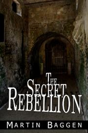 The Secret Rebellion by Martin Baggen