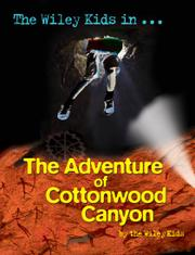 The Wiley Kids in the Adventure of Cottonwood Canyon by The Wiley Kids