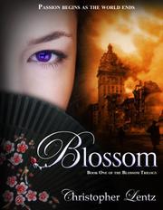 BLOSSOM by Christopher Lentz