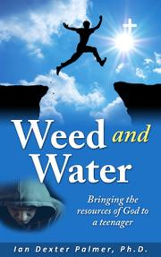 WEED AND WATER by Ian Dexter Palmer