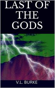 LAST OF THE GODS by V.L. Burke