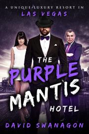 THE PURPLE MANTIS HOTEL by David Swanagon