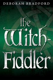 The Witch-Fiddler by Deborah Bradford