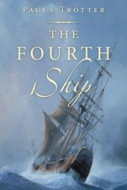 The Fourth Ship by Paula M. Trotter