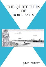 The Quiet Tides of Bordeaux by J. L. F.  Lambert