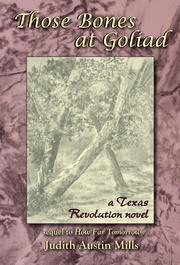 Those Bones at Goliad by Judith Austin Mills