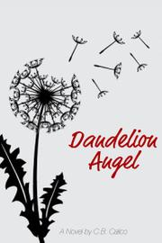 Dandelion Angel by C.B. Calico