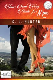 Your Soul Was Made For Mine by C. L. Hunter