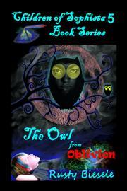 The Owl from Oblivion by Rusty Biesele