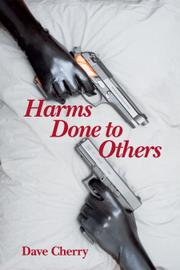 Harms Done to Others by Dave Cherry