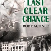 Last Clear Chance by Bob Bachner