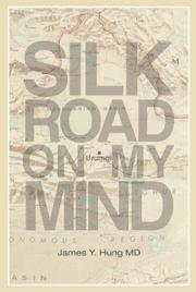 SILK ROAD ON MY MIND  by James Y. Hung