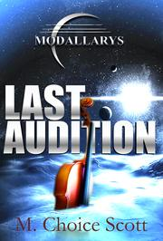 Last Audition by M. Choice Scott