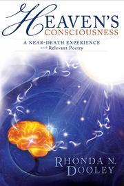 Heaven's Consciousness A Near-death Experience by Rhonda Dooley