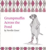 Grumpmuffin Across the Pond by Neville Greer