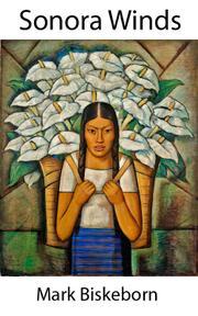 Sonora Winds by Mark Biskeborn