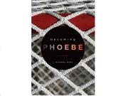 Becoming Phoebe by J. Michael Neal