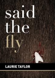 Said the Fly by Laurie Taylor