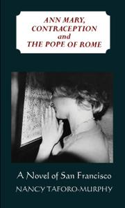 Ann Mary, Contraception and the Pope of Rome by Nancy Taforo-Murphy