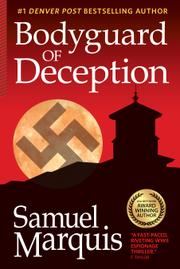 Bodyguard of Deception by Samuel Marquis