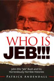 Who is Jeb!!! by Patrick Andendall