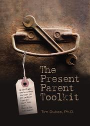 The Present Parent Toolkit by Timothy Dukes