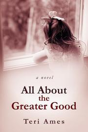 All About the Greater Good by Teri Ames