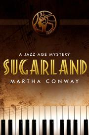 Sugarland by Martha Conway