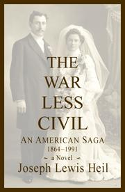 The War Less Civil by Joseph Lewis Heil