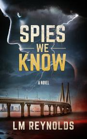 Spies We Know by L.M. Reynolds