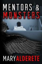 Mentors & Monsters by Mary Alderete
