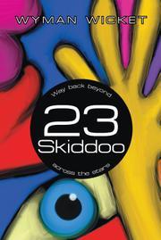 23 Skiddoo by Wyman Wicket