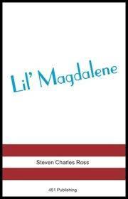 Lil' Magdalene by Steven Charles Ross