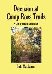 Decision at Camp Ross Trails, and Other Stories by Ruth MacLaurin