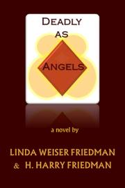Deadly as Angels by Linda Weiser Friedman