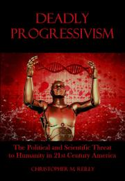 Deadly Progressivism by Christopher Reilly