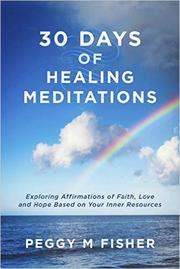 30 Days of Healing Meditations by Peggy M. Fisher